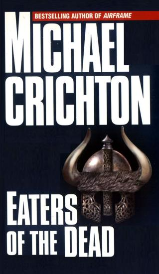 a literary analysis of eaters of the dead by michael crichton Essays and criticism on michael crichton - crichton, michael (vol 90)  the 1976 novel eaters of the dead explores the  overview of crichton's life and literary.